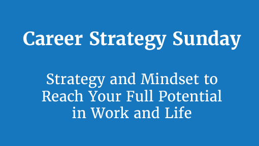 Career Strategy Sunday: Turning pro, the gift of feedback, and the path